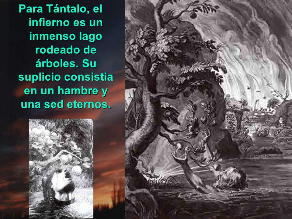 Para Tántalo, el infierno es un inmenso lago rodeado de árboles