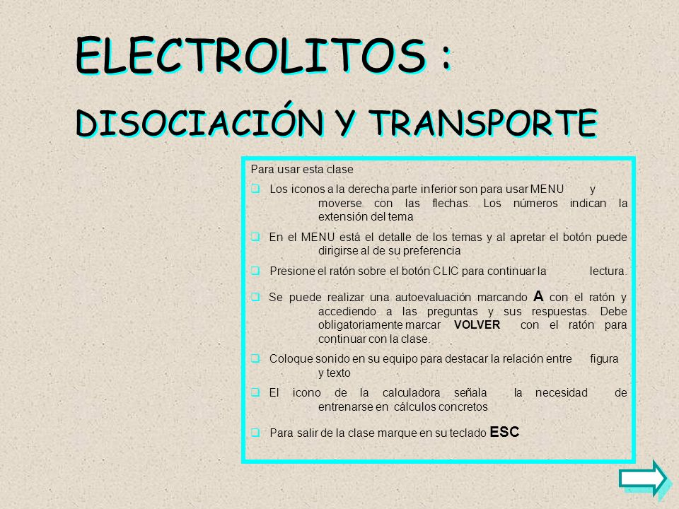 ELECTROLITOS : DISOCIACIÓN Y TRANSPORTE Para usar esta clase