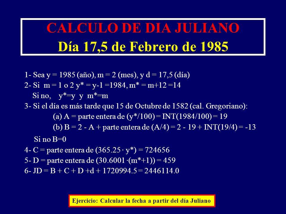 CALCULO DE DIA JULIANO Día 17,5 de Febrero de 1985