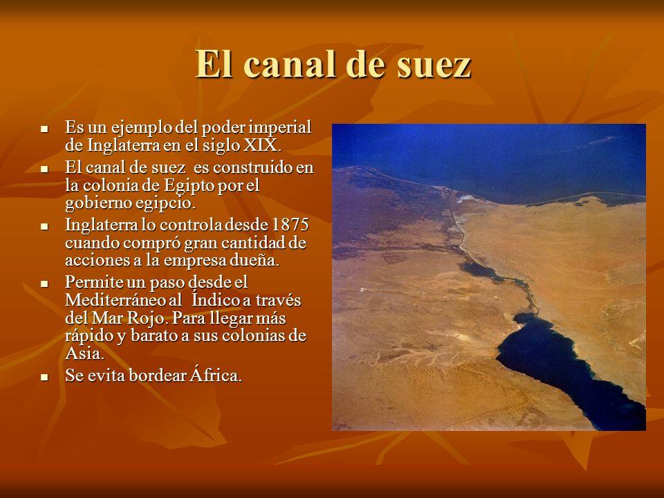 El canal de suez Es un ejemplo del poder imperial de Inglaterra en el siglo XIX.