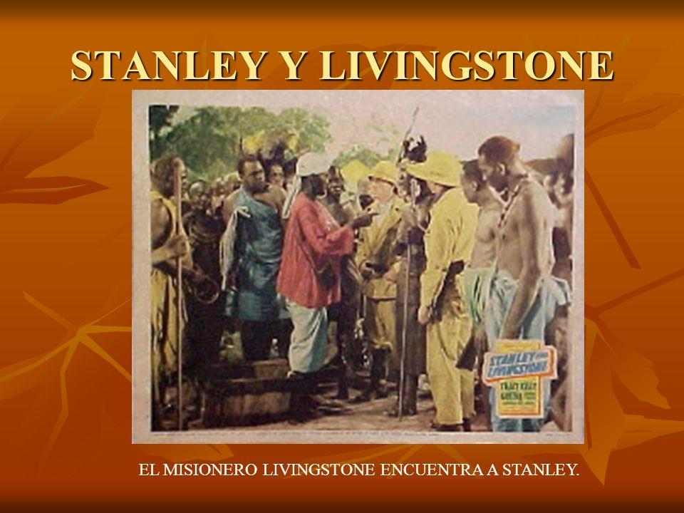 STANLEY Y LIVINGSTONE EL MISIONERO LIVINGSTONE ENCUENTRA A STANLEY.