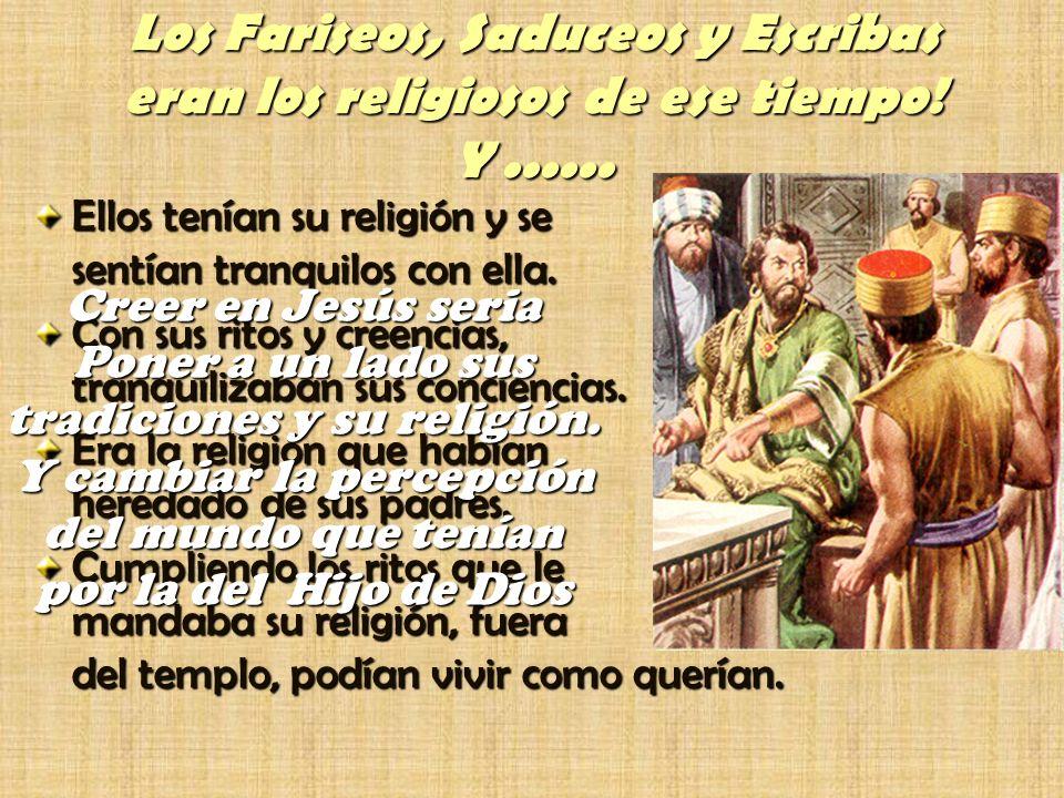 Poner a un lado sus tradiciones y su religión. Y cambiar la percepción