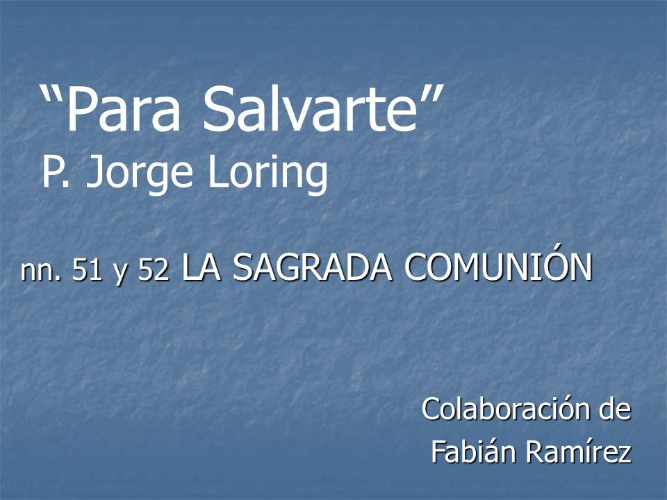 Para Salvarte P. Jorge Loring nn. 51 y 52 LA SAGRADA COMUNIÓN