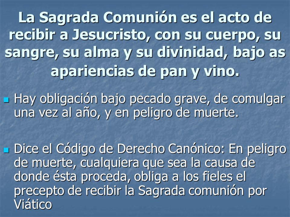 La Sagrada Comunión es el acto de recibir a Jesucristo, con su cuerpo, su sangre, su alma y su divinidad, bajo as apariencias de pan y vino.