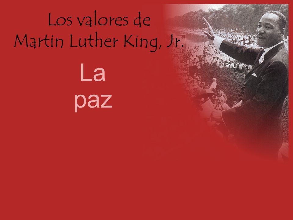 Los valores de Martin Luther King, Jr.