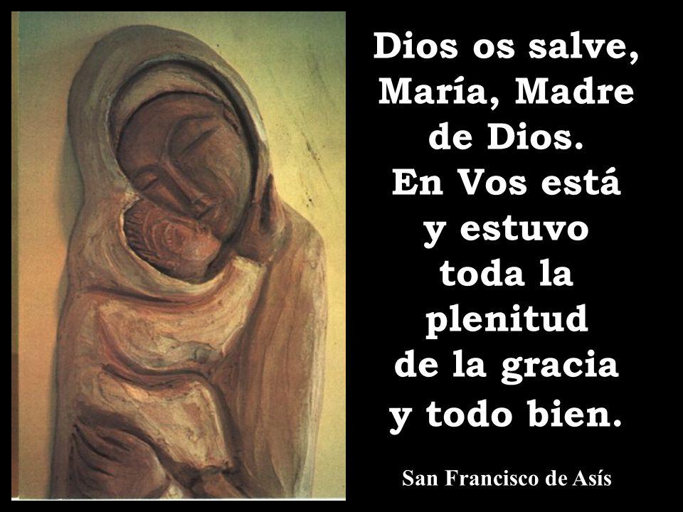 Dios os salve, María, Madre de Dios.