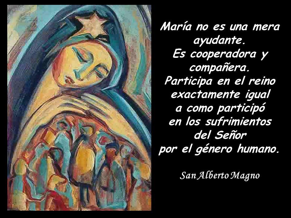 María no es una mera ayudante. Es cooperadora y compañera.
