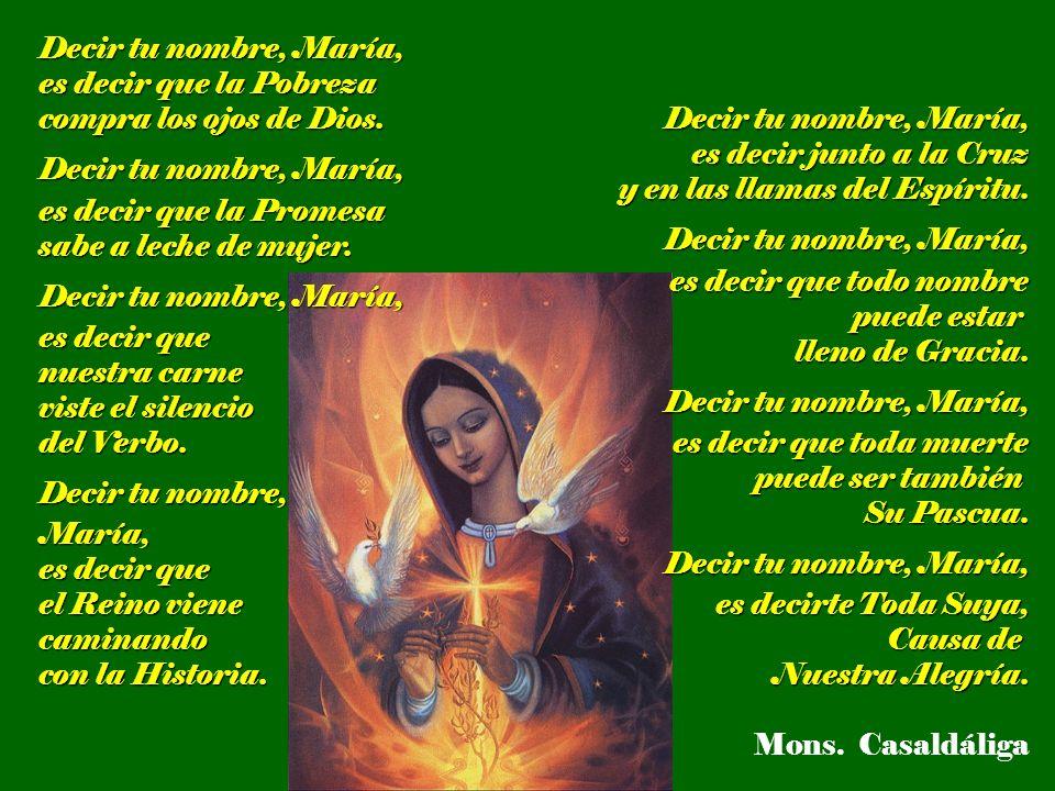 Decir tu nombre, María, es decir que la Pobreza. compra los ojos de Dios. es decir que la Promesa.