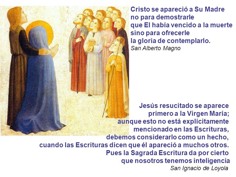 Cristo se apareció a Su Madre no para demostrarle