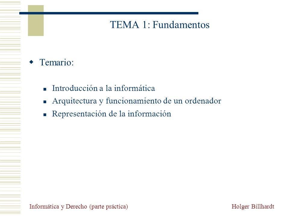TEMA 1: Fundamentos Temario: Introducción a la informática