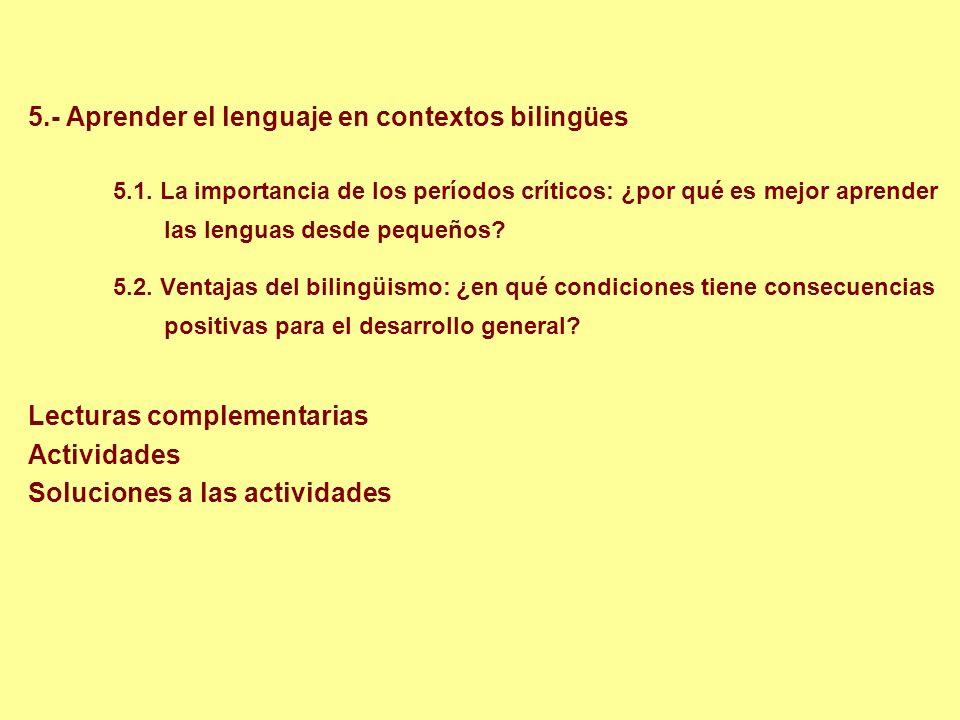 5.2. Ventajas del bilingüismo: ¿en qué condiciones tiene consecuencias