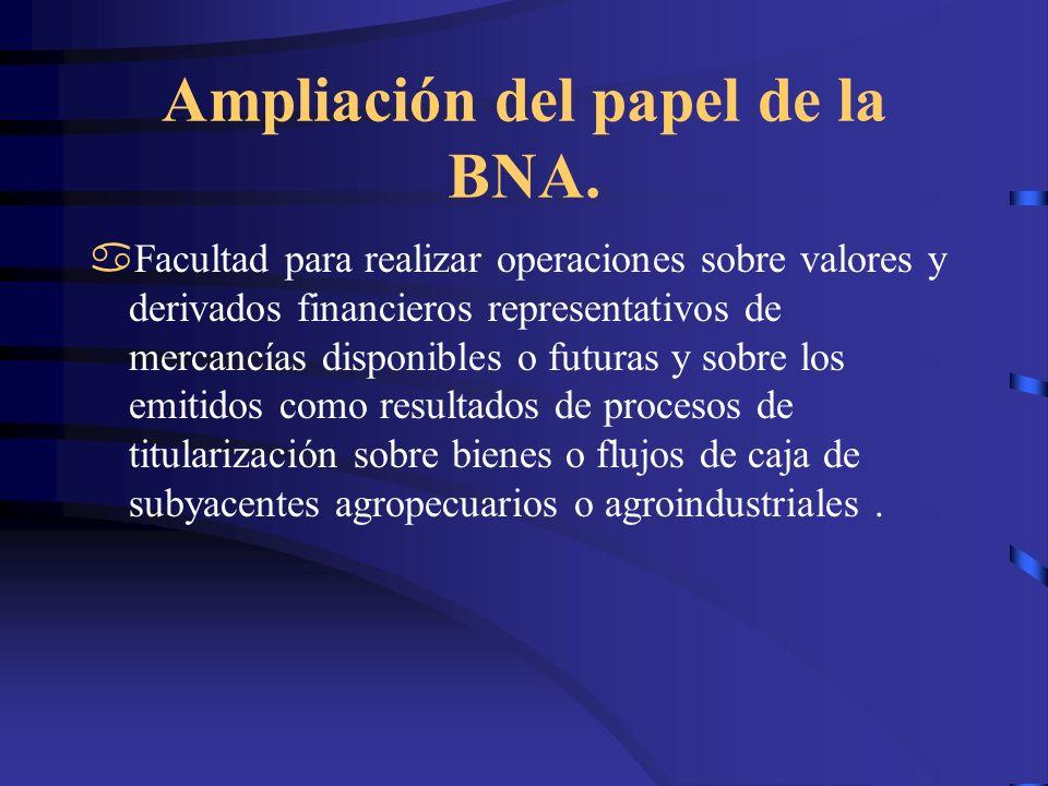 Ampliación del papel de la BNA.