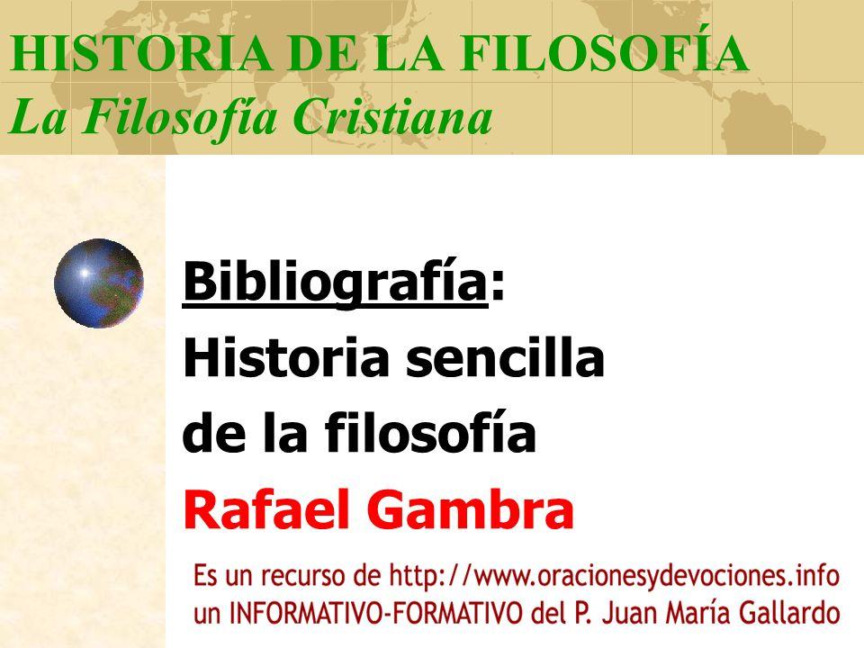 HISTORIA DE LA FILOSOFÍA La Filosofía Cristiana