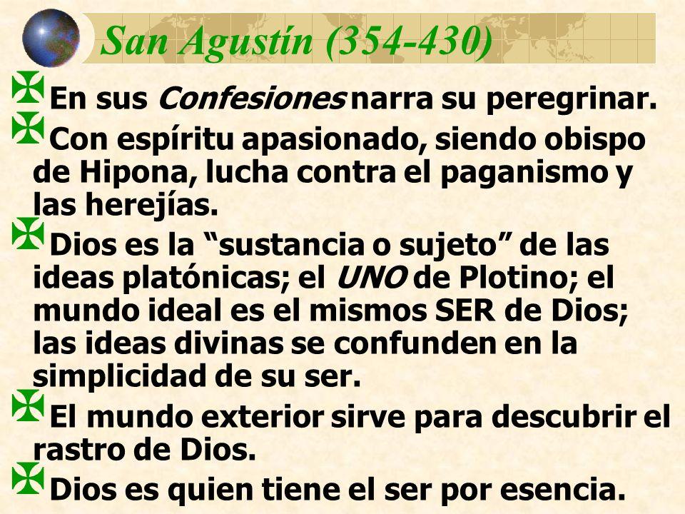 San Agustín (354-430) En sus Confesiones narra su peregrinar.