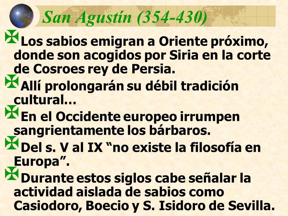 San Agustín (354-430) Los sabios emigran a Oriente próximo, donde son acogidos por Siria en la corte de Cosroes rey de Persia.