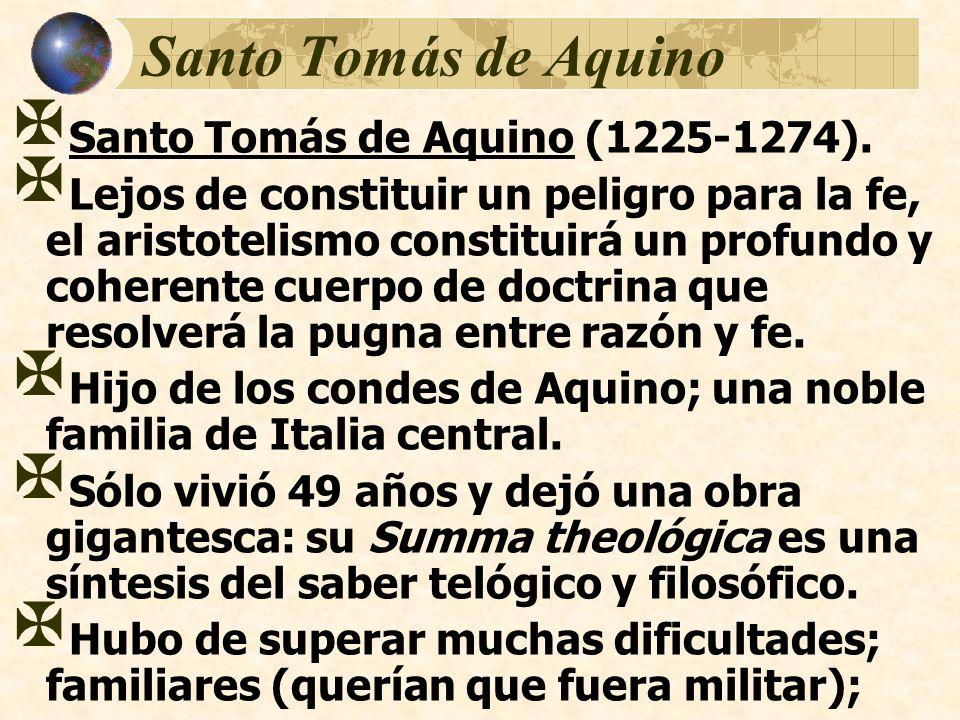 Santo Tomás de Aquino Santo Tomás de Aquino (1225-1274).