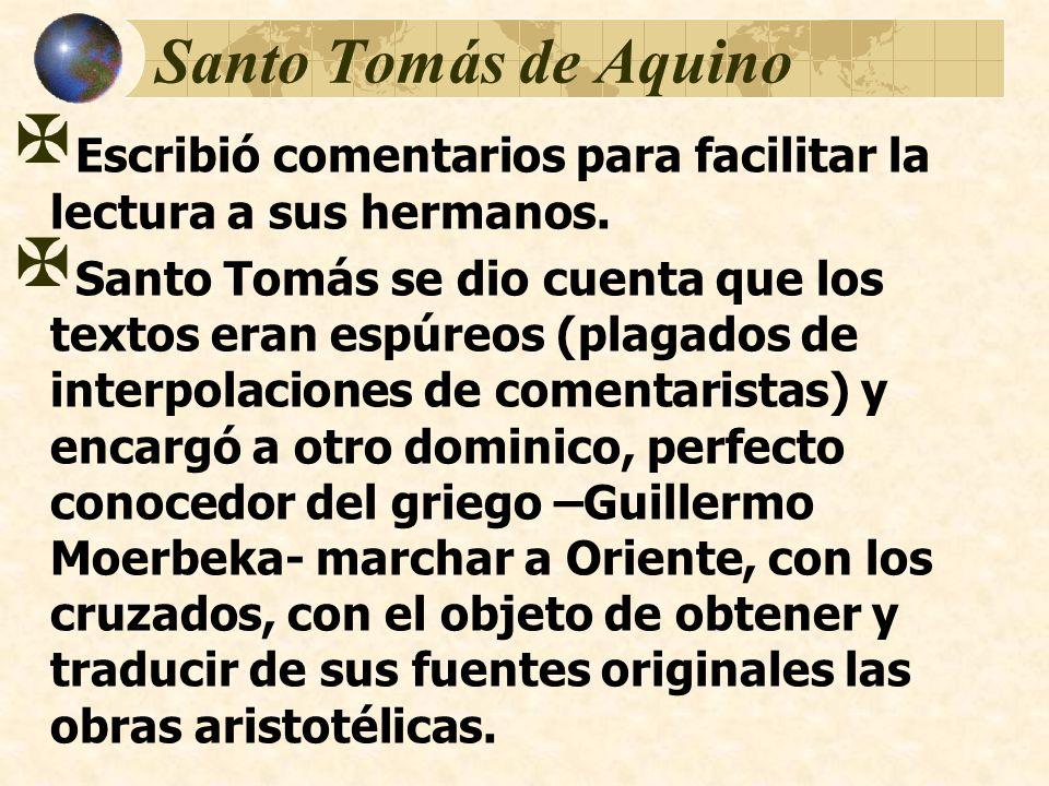 Santo Tomás de Aquino Escribió comentarios para facilitar la lectura a sus hermanos.