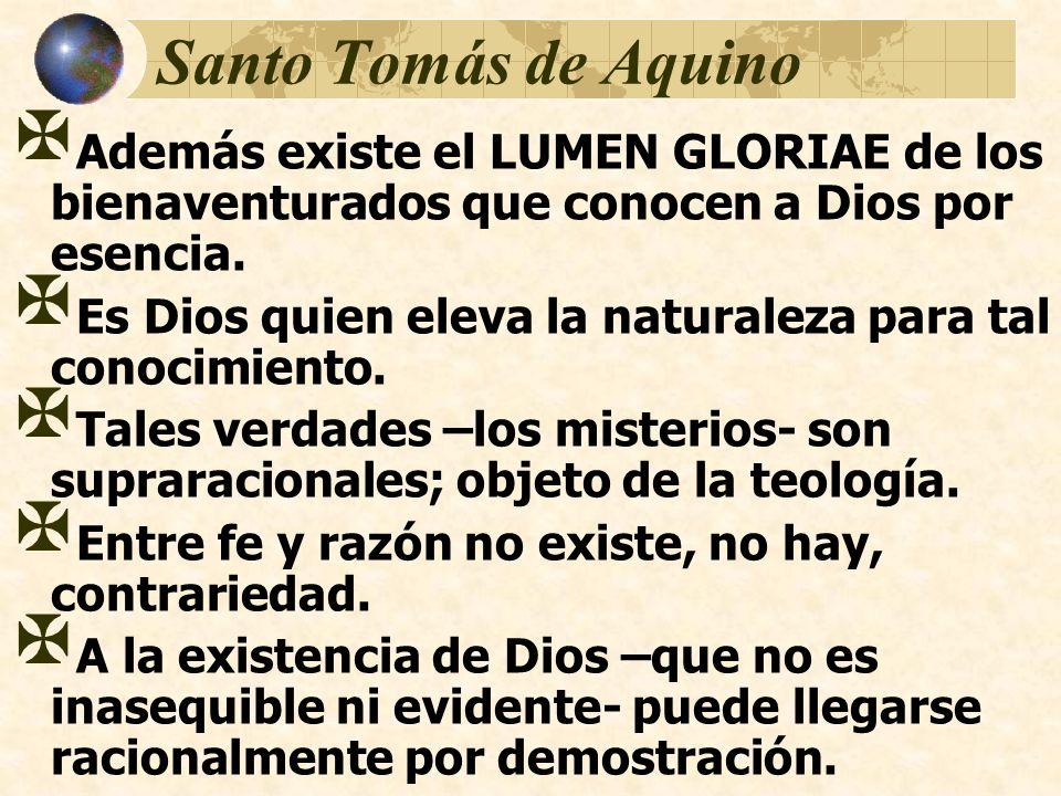 Santo Tomás de Aquino Además existe el LUMEN GLORIAE de los bienaventurados que conocen a Dios por esencia.