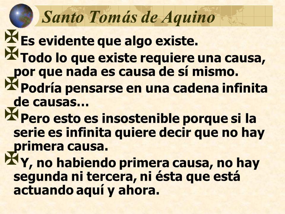 Santo Tomás de Aquino Es evidente que algo existe.