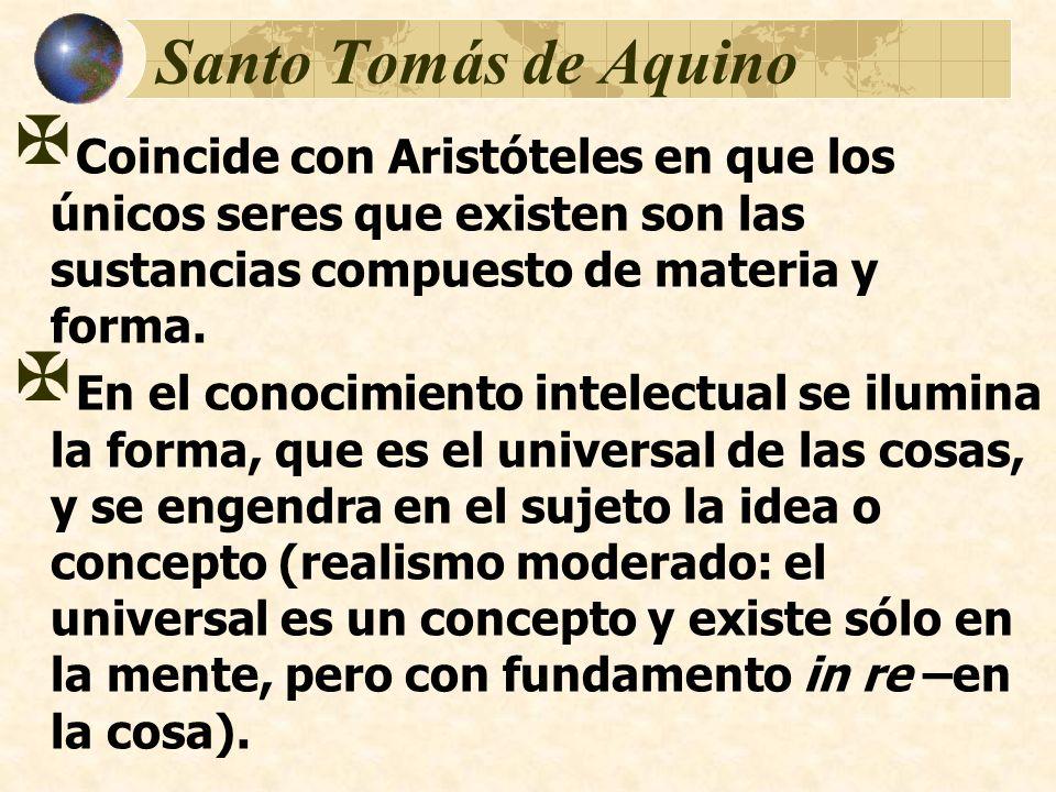 Santo Tomás de Aquino Coincide con Aristóteles en que los únicos seres que existen son las sustancias compuesto de materia y forma.