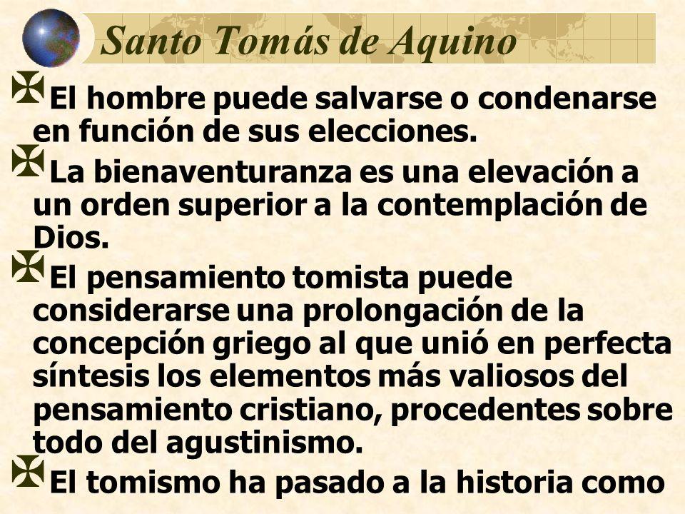 Santo Tomás de Aquino El hombre puede salvarse o condenarse en función de sus elecciones.