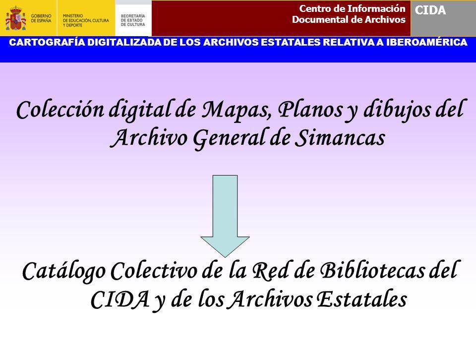 Centro de Información Documental de Archivos. CIDA. CARTOGRAFÍA DIGITALIZADA DE LOS ARCHIVOS ESTATALES RELATIVA A IBEROAMÉRICA.
