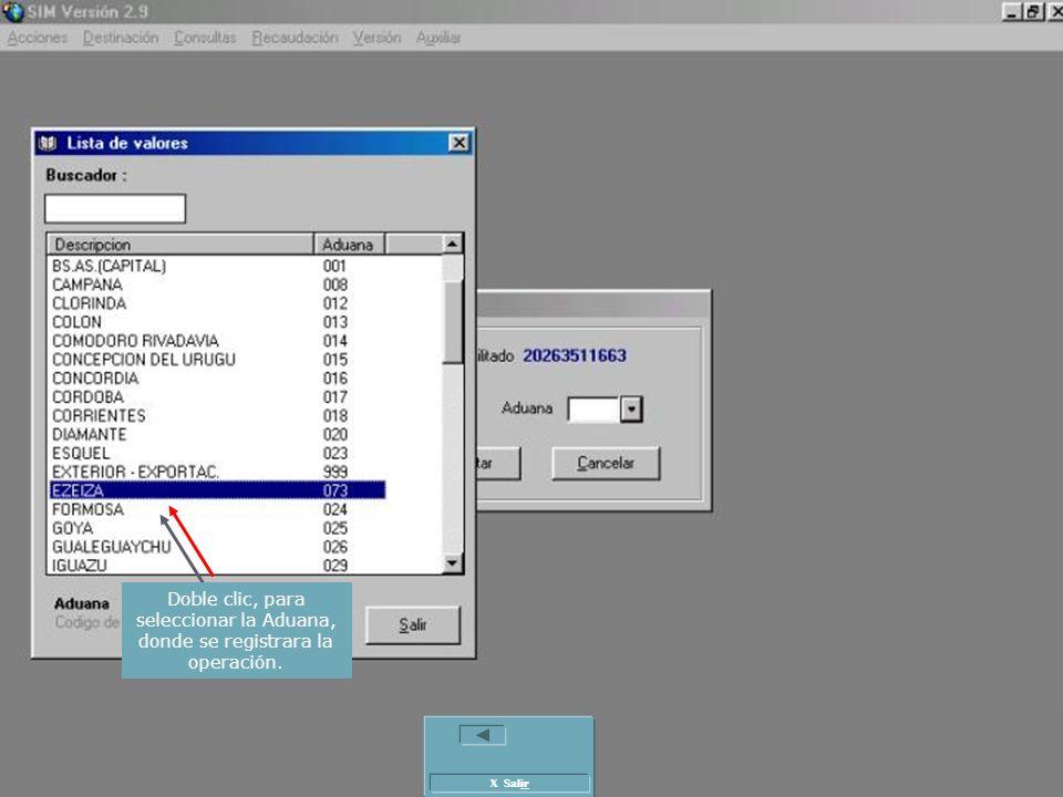 Doble clic, para seleccionar la Aduana, donde se registrara la operación.