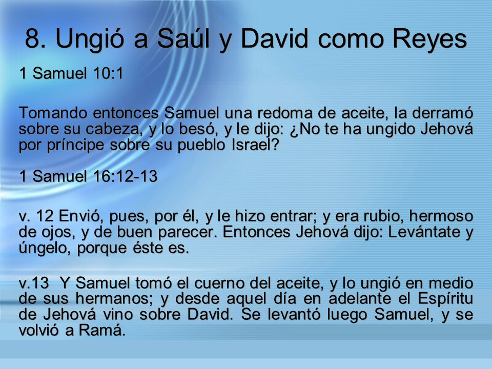 8. Ungió a Saúl y David como Reyes