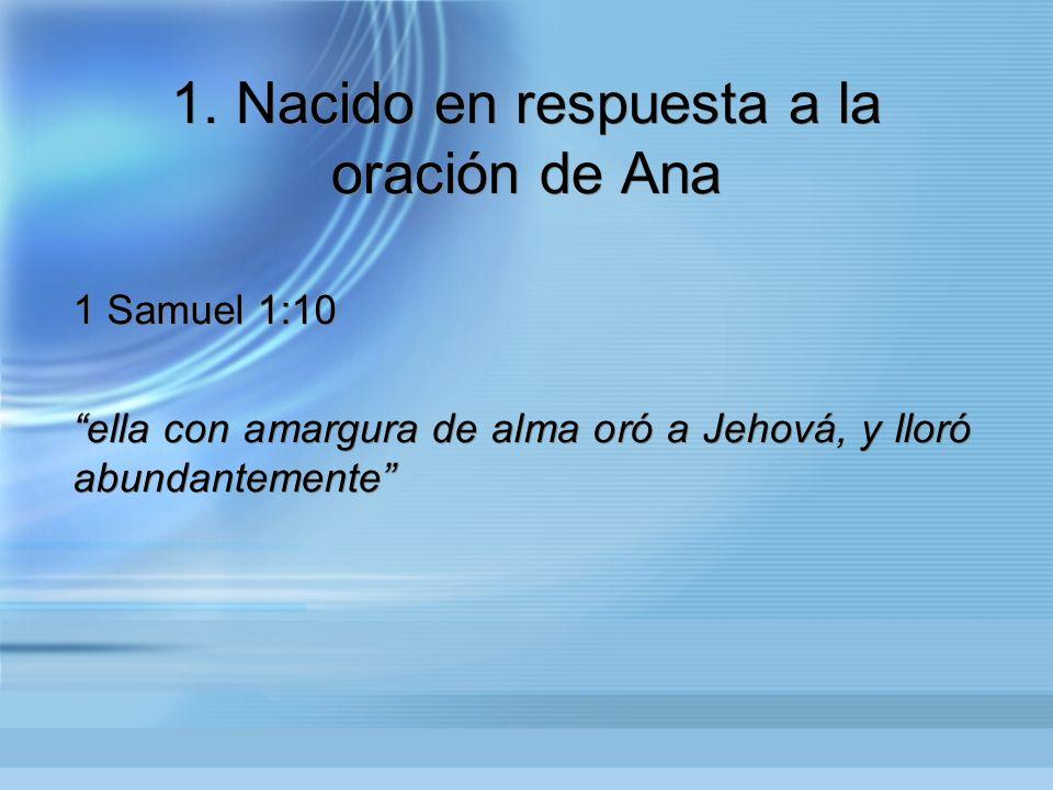 1. Nacido en respuesta a la oración de Ana