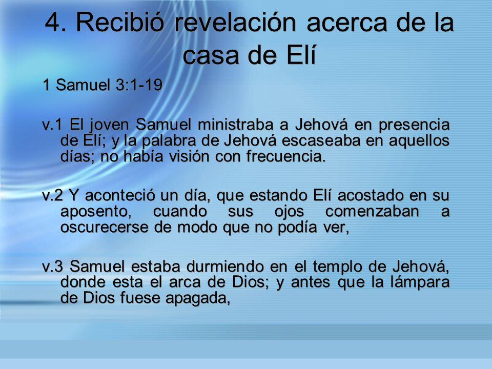 4. Recibió revelación acerca de la casa de Elí
