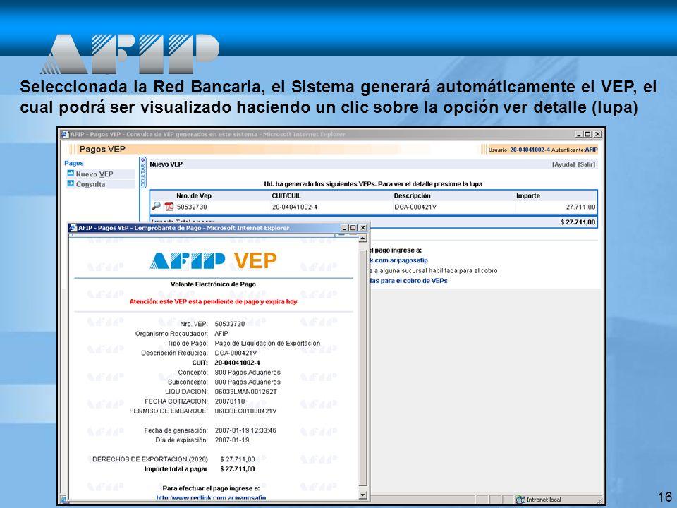 Seleccionada la Red Bancaria, el Sistema generará automáticamente el VEP, el cual podrá ser visualizado haciendo un clic sobre la opción ver detalle (lupa)