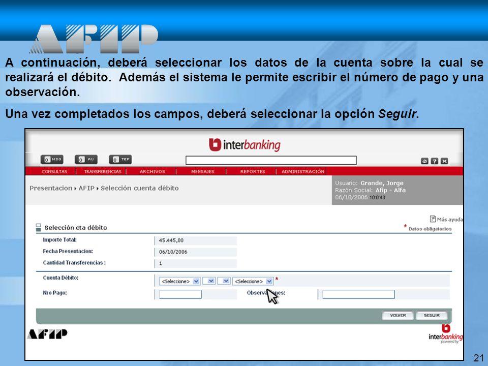 A continuación, deberá seleccionar los datos de la cuenta sobre la cual se realizará el débito. Además el sistema le permite escribir el número de pago y una observación.