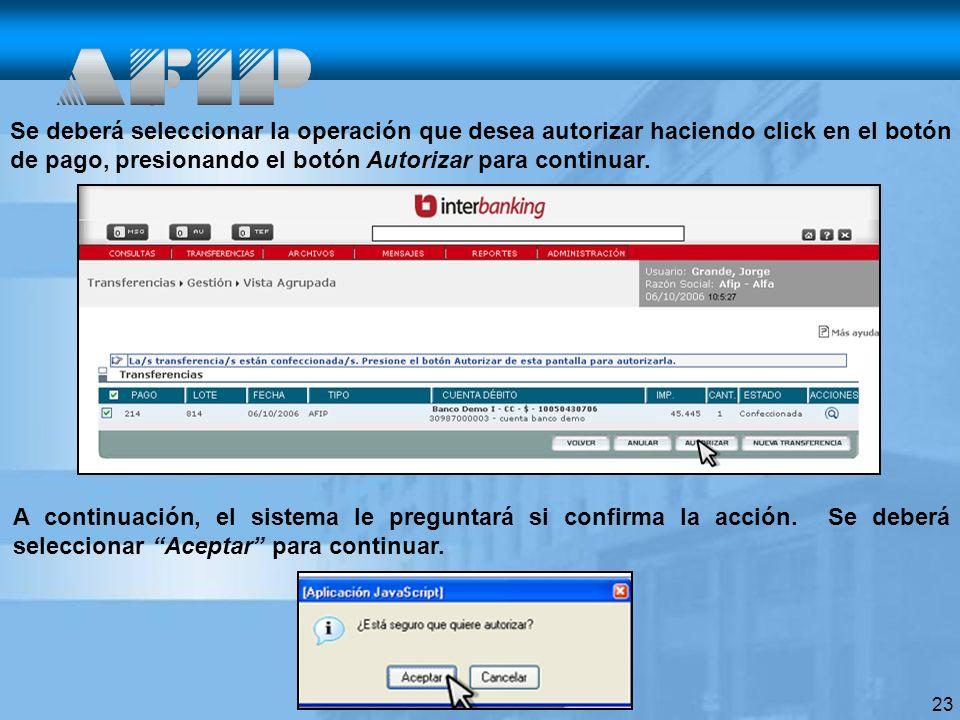 Se deberá seleccionar la operación que desea autorizar haciendo click en el botón de pago, presionando el botón Autorizar para continuar.