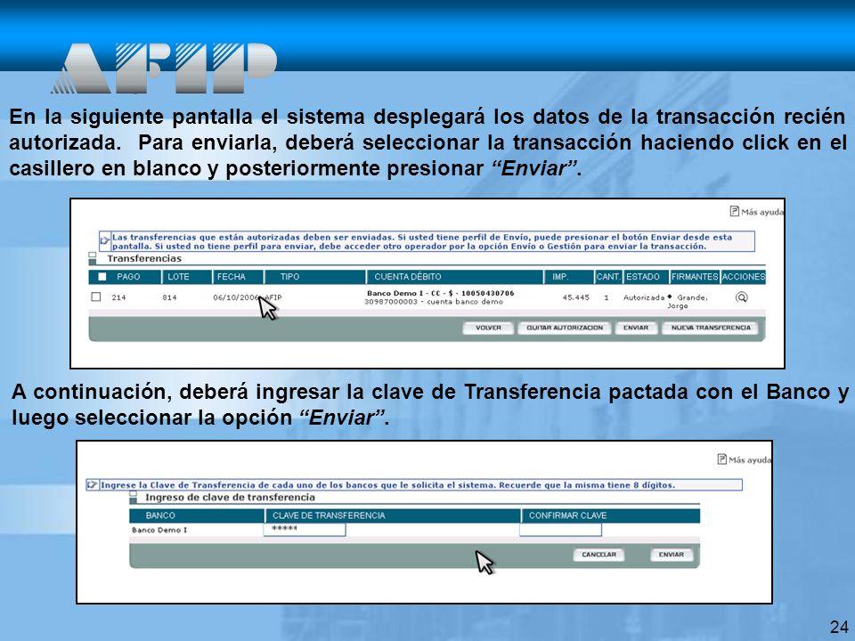 En la siguiente pantalla el sistema desplegará los datos de la transacción recién autorizada. Para enviarla, deberá seleccionar la transacción haciendo click en el casillero en blanco y posteriormente presionar Enviar .