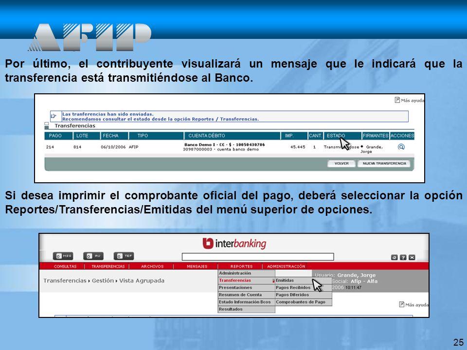 Por último, el contribuyente visualizará un mensaje que le indicará que la transferencia está transmitiéndose al Banco.