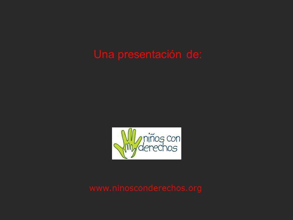 Una presentación de: www.ninosconderechos.org