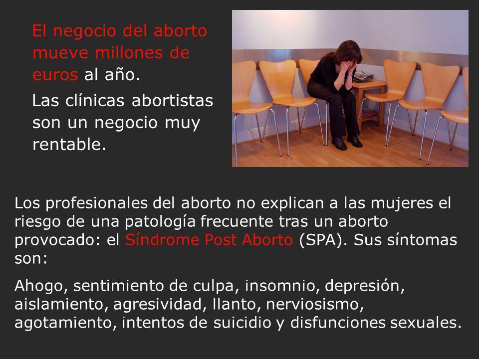 El negocio del aborto mueve millones de euros al año.