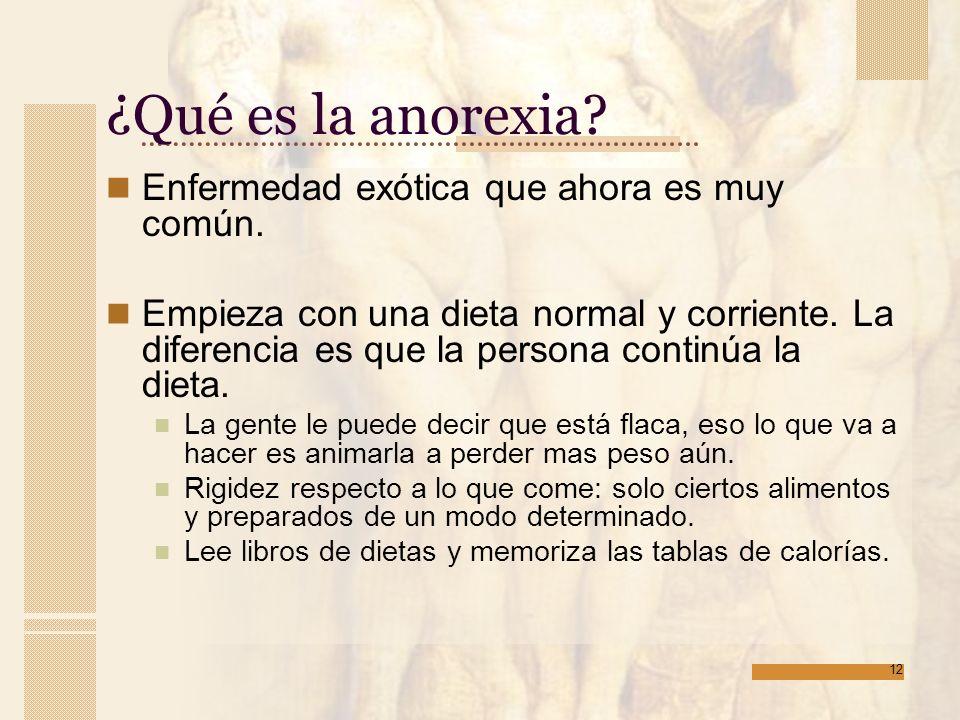 ¿Qué es la anorexia Enfermedad exótica que ahora es muy común.