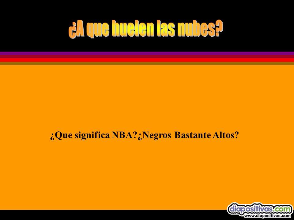 ¿Que significa NBA ¿Negros Bastante Altos