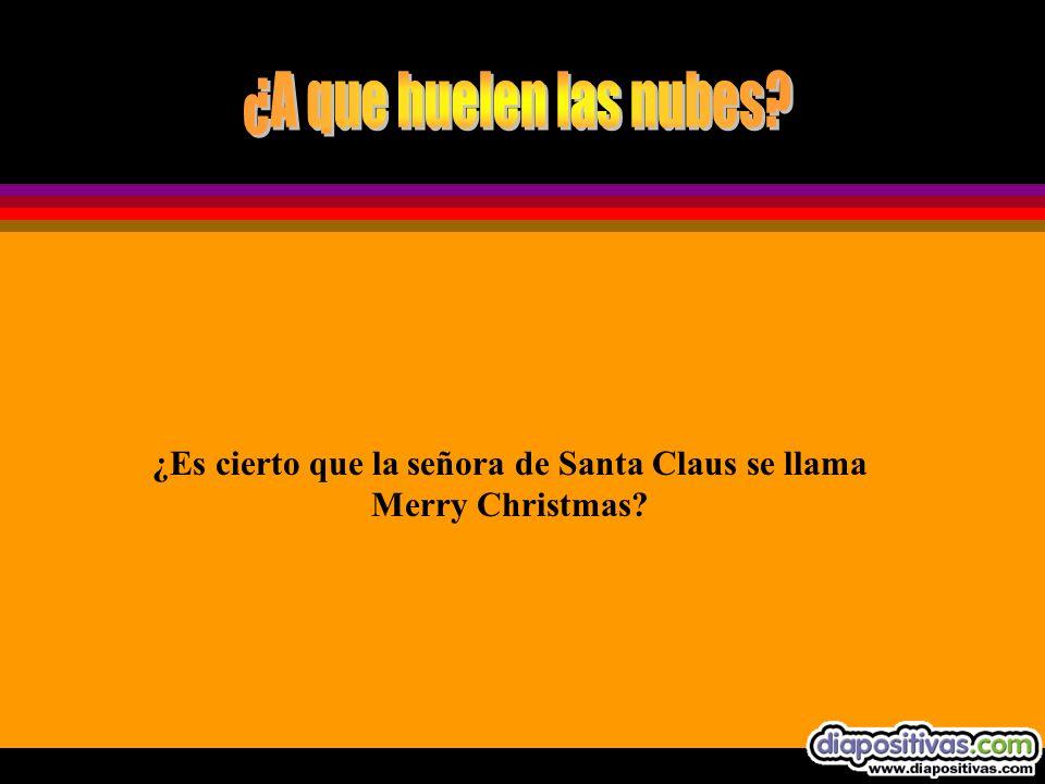 ¿Es cierto que la señora de Santa Claus se llama Merry Christmas
