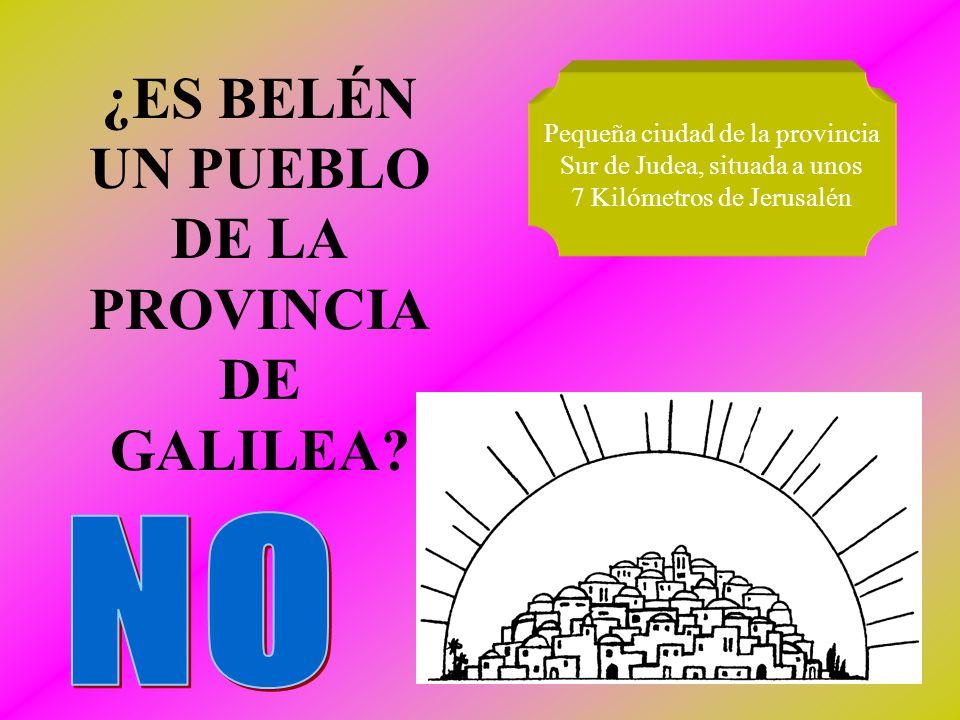 ¿ES BELÉN UN PUEBLO DE LA PROVINCIA DE GALILEA