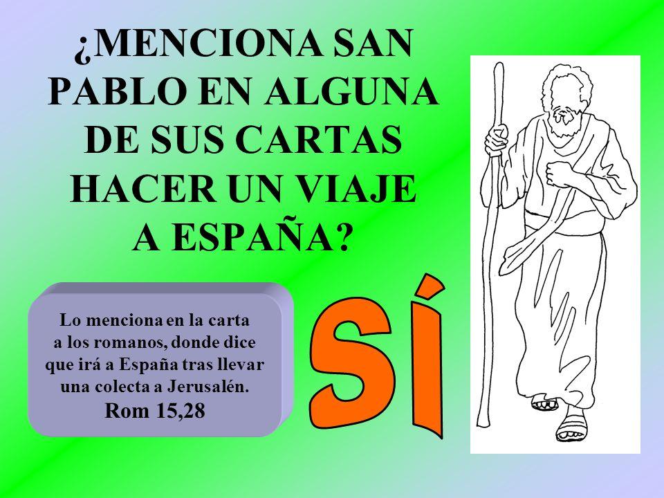 ¿MENCIONA SAN PABLO EN ALGUNA DE SUS CARTAS HACER UN VIAJE A ESPAÑA