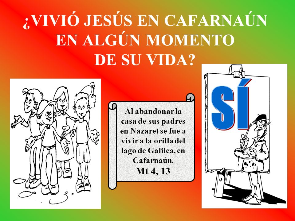 ¿VIVIÓ JESÚS EN CAFARNAÚN EN ALGÚN MOMENTO DE SU VIDA