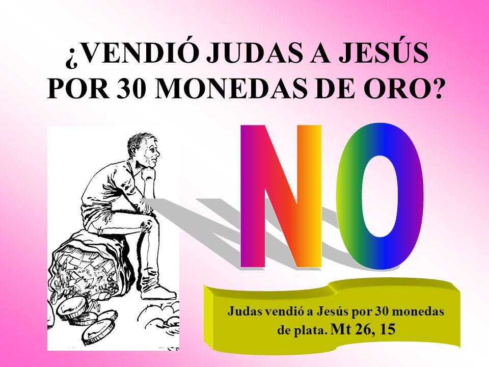 ¿VENDIÓ JUDAS A JESÚS POR 30 MONEDAS DE ORO