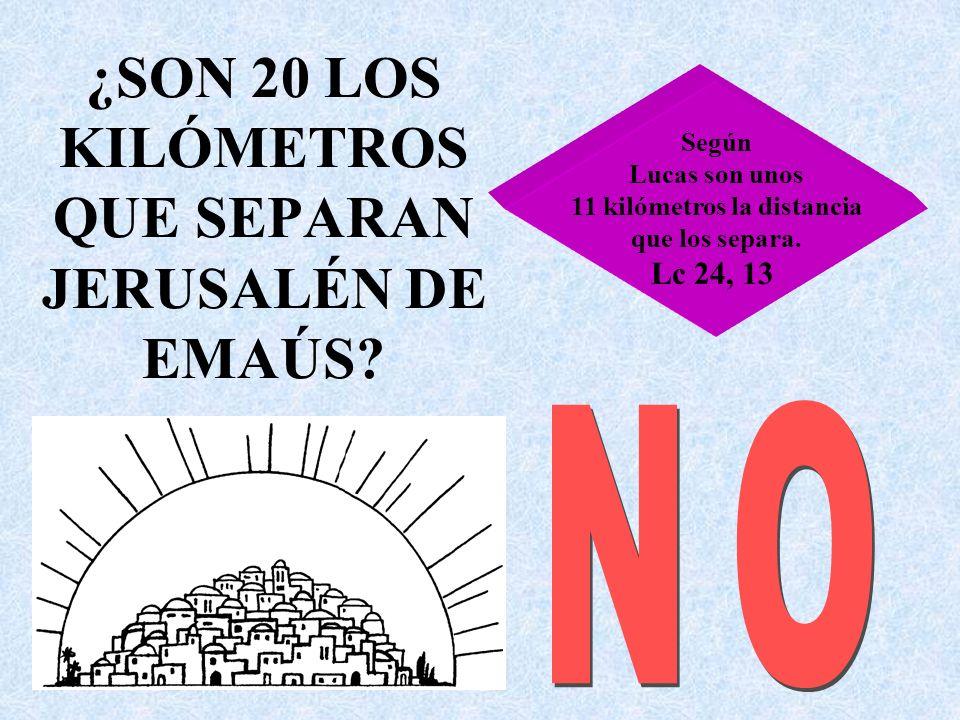 ¿SON 20 LOS KILÓMETROS QUE SEPARAN JERUSALÉN DE EMAÚS