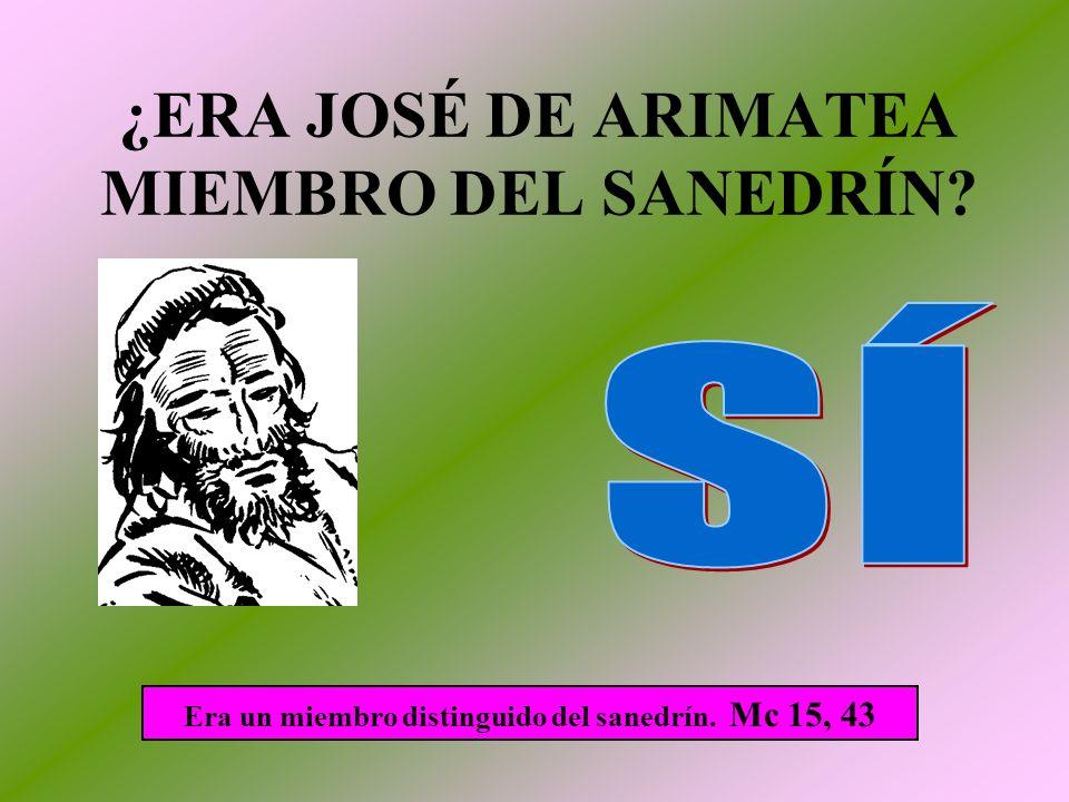 ¿ERA JOSÉ DE ARIMATEA MIEMBRO DEL SANEDRÍN
