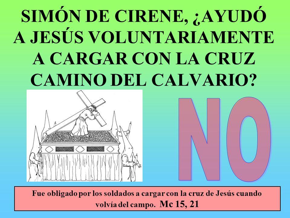 Fue obligado por los soldados a cargar con la cruz de Jesús cuando