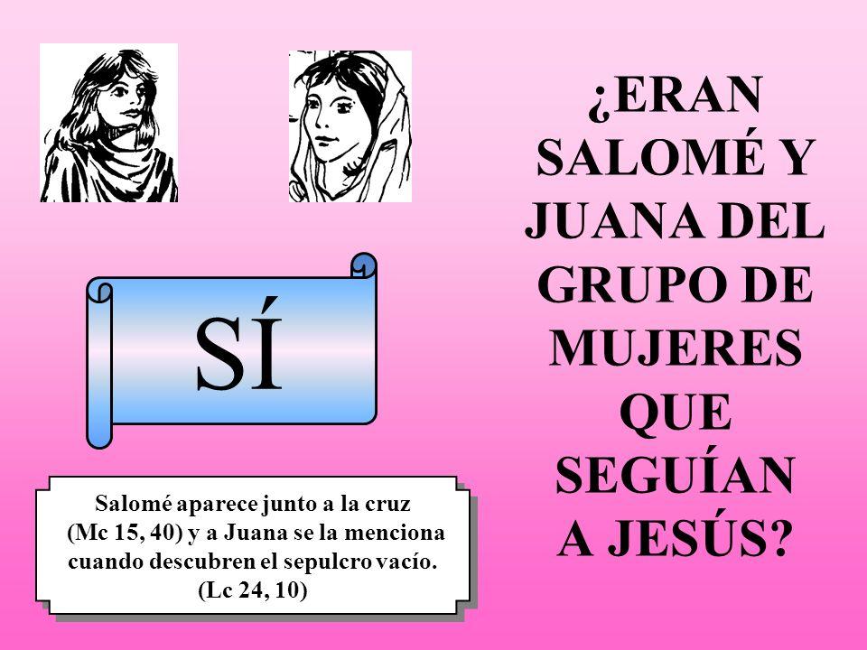 ¿ERAN SALOMÉ Y JUANA DEL GRUPO DE MUJERES QUE SEGUÍAN A JESÚS