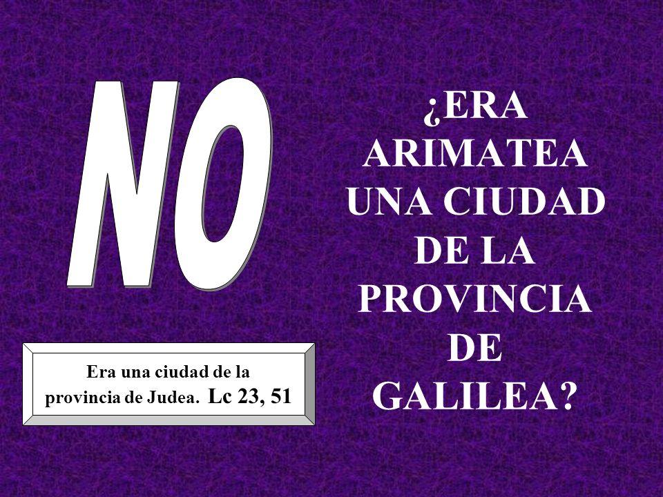 ¿ERA ARIMATEA UNA CIUDAD DE LA PROVINCIA DE GALILEA