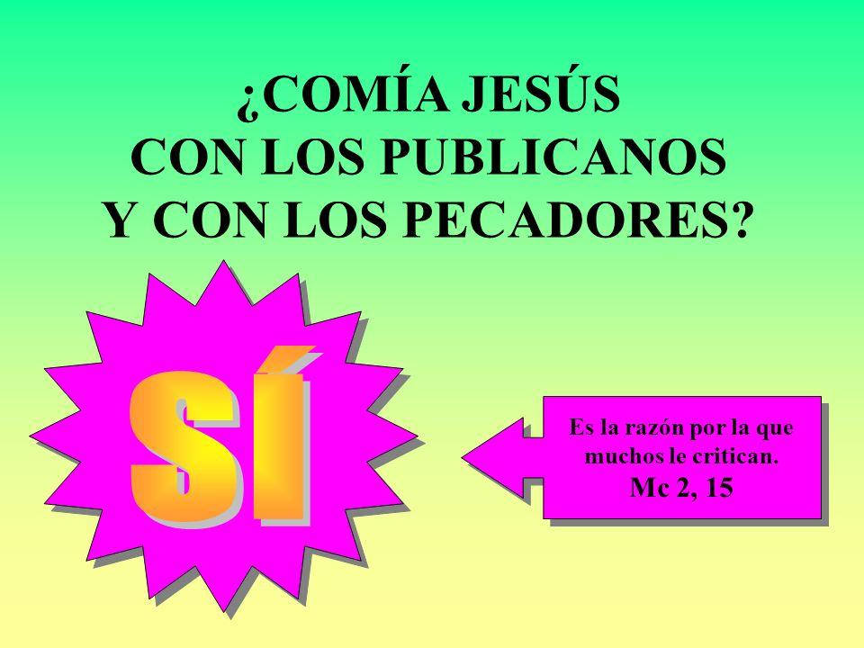 ¿COMÍA JESÚS CON LOS PUBLICANOS Y CON LOS PECADORES